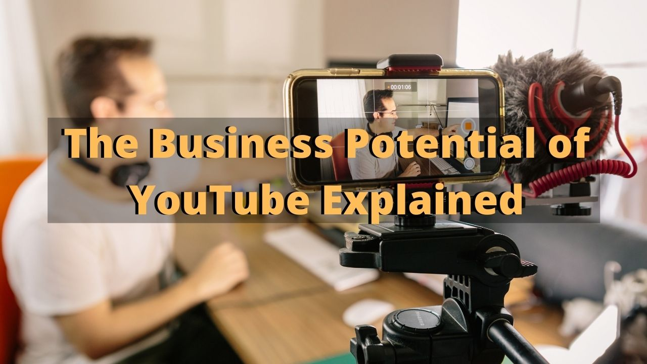 The Money Making Potential of YouTube Explained