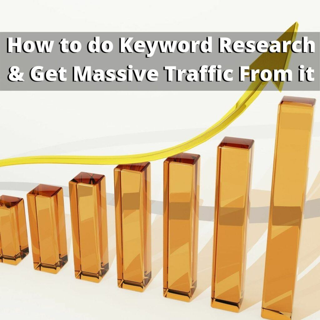 How to do Keyword Research And Get Massive Traffic From it