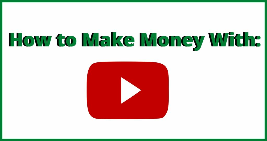 how do you make money with youtube