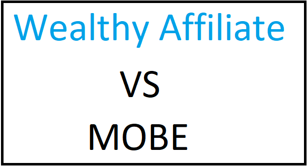 wealthy affiliate vs mobe