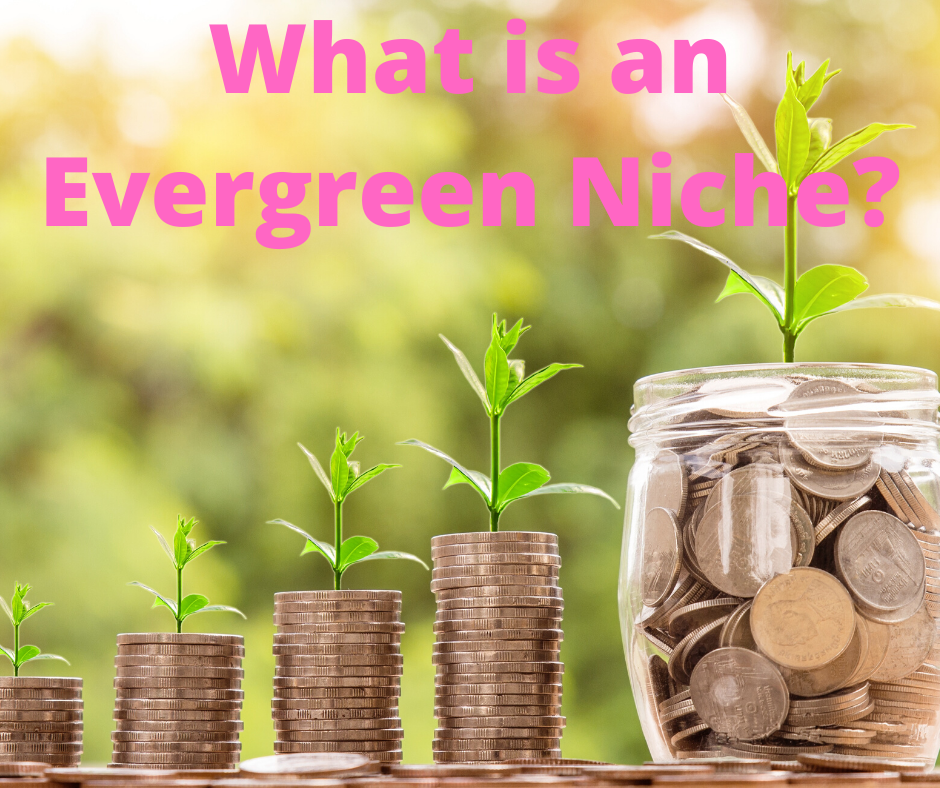 what is an evergreen niche